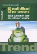 """5 Modi efficaci per crescere. Dalla customer care al customer service"""