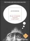 """""""Ma gli scimpanzè sognano la pensione?"""" jacob burak"""